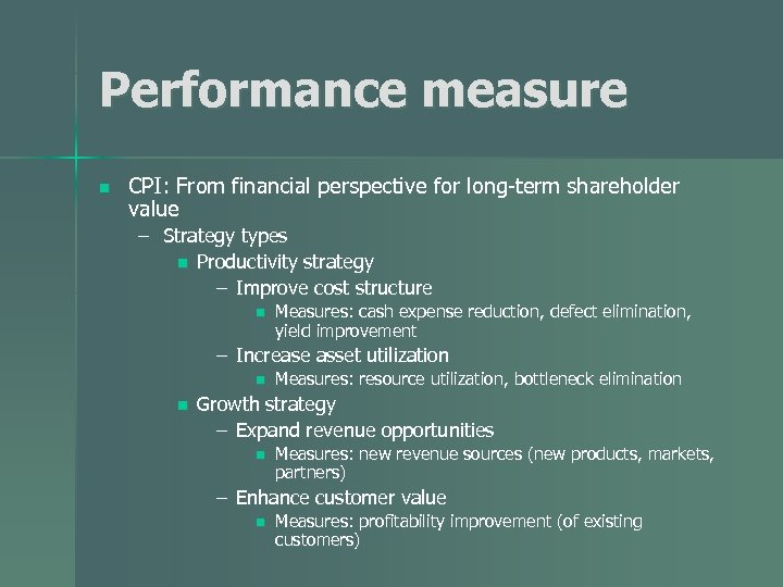 Performance measure n CPI: From financial perspective for long-term shareholder value – Strategy types