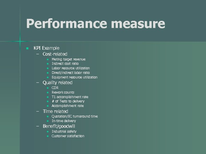 Performance measure n KPI Example – Cost-related n n n Meting target revenue Indirect