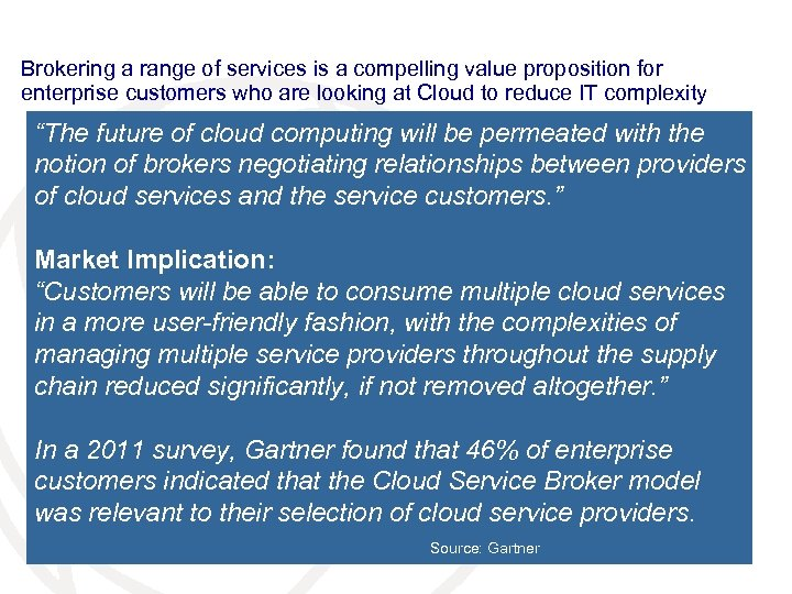 Brokering a range of services is a compelling value proposition for enterprise customers who