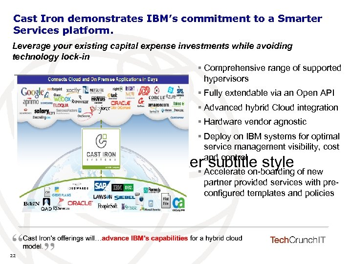 Cast Iron demonstrates IBM's commitment to a Smarter Services platform. Leverage your existing capital