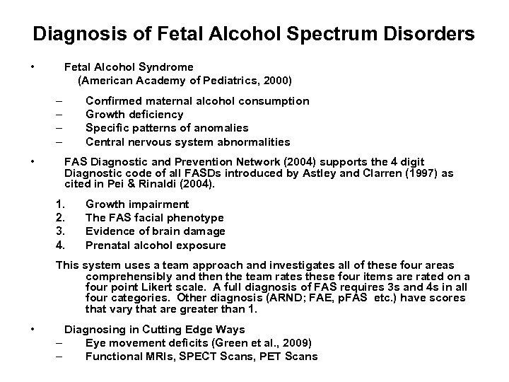 Diagnosis of Fetal Alcohol Spectrum Disorders • Fetal Alcohol Syndrome (American Academy of Pediatrics,