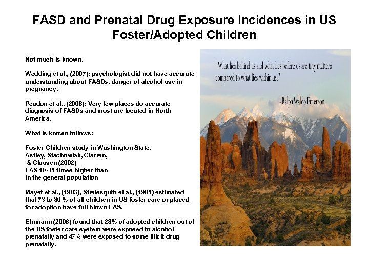 FASD and Prenatal Drug Exposure Incidences in US Foster/Adopted Children Not much is known.