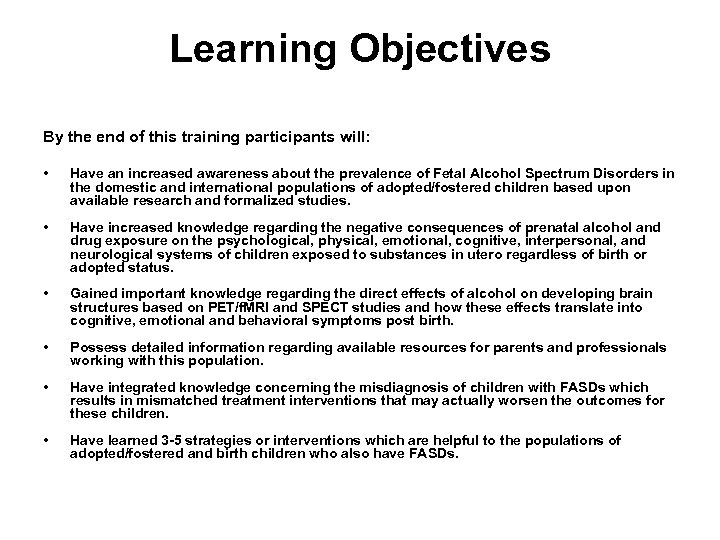 Learning Objectives By the end of this training participants will: • Have an increased