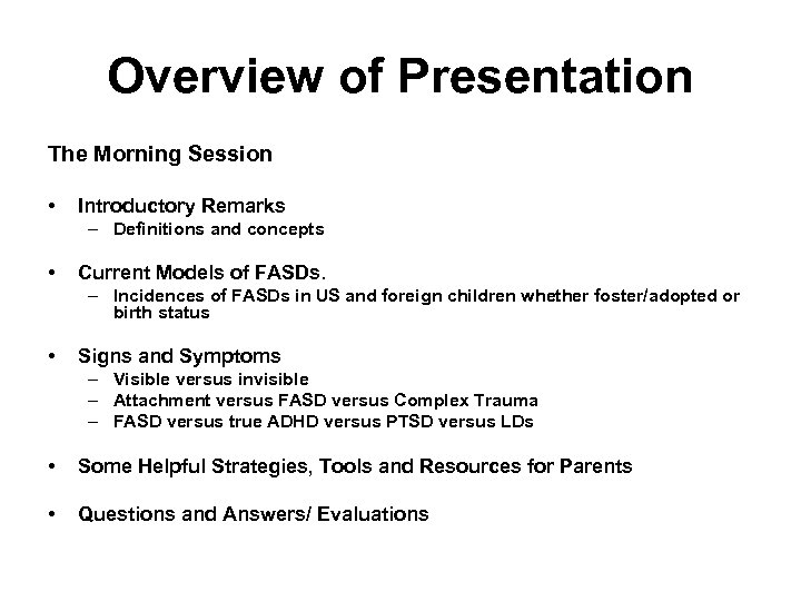 Overview of Presentation The Morning Session • Introductory Remarks – Definitions and concepts •
