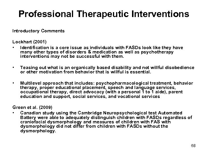 Professional Therapeutic Interventions Introductory Comments Lockhart (2001) • Identification is a core issue as