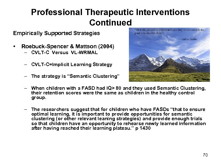Professional Therapeutic Interventions Continued Empirically Supported Strategies • Roebuck-Spencer & Mattson (2004) – CVLT-C