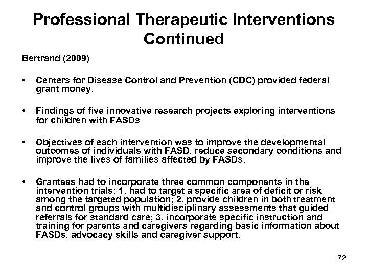 Professional Therapeutic Interventions Continued Bertrand (2009) • Centers for Disease Control and Prevention (CDC)