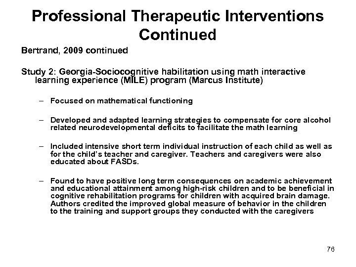Professional Therapeutic Interventions Continued Bertrand, 2009 continued Study 2: Georgia-Sociocognitive habilitation using math interactive
