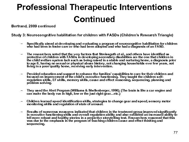 Professional Therapeutic Interventions Continued Bertrand, 2009 continued Study 3: Neurocongnitive habilitation for children with