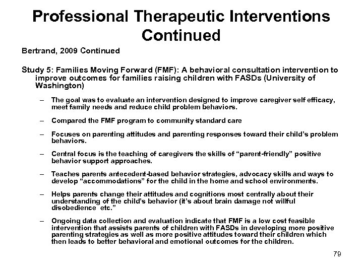 Professional Therapeutic Interventions Continued Bertrand, 2009 Continued Study 5: Families Moving Forward (FMF): A