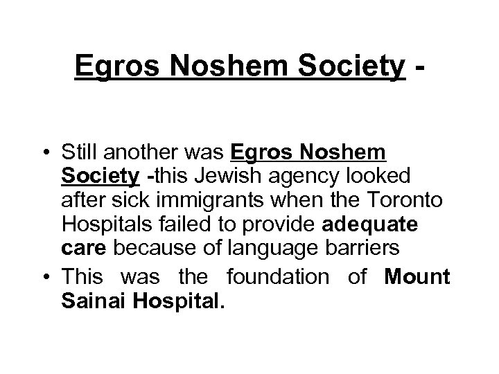 Egros Noshem Society • Still another was Egros Noshem Society -this Jewish agency looked