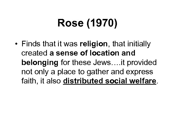 Rose (1970) • Finds that it was religion, that initially created a sense of