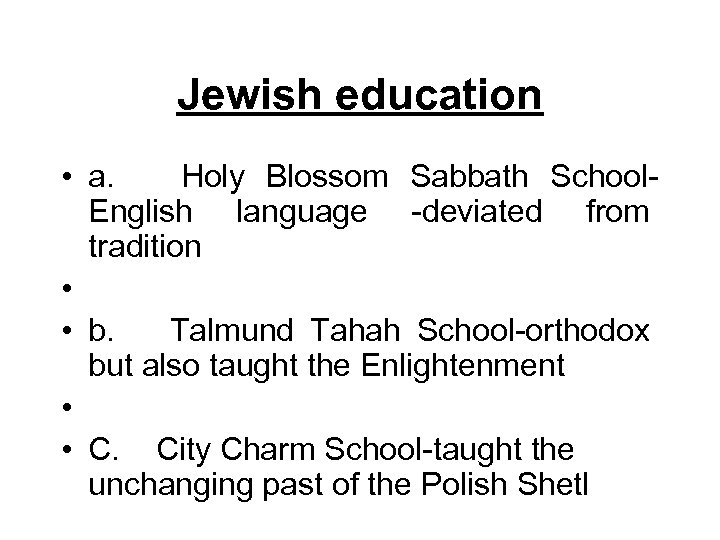 Jewish education • a. Holy Blossom Sabbath School. English language -deviated from tradition •