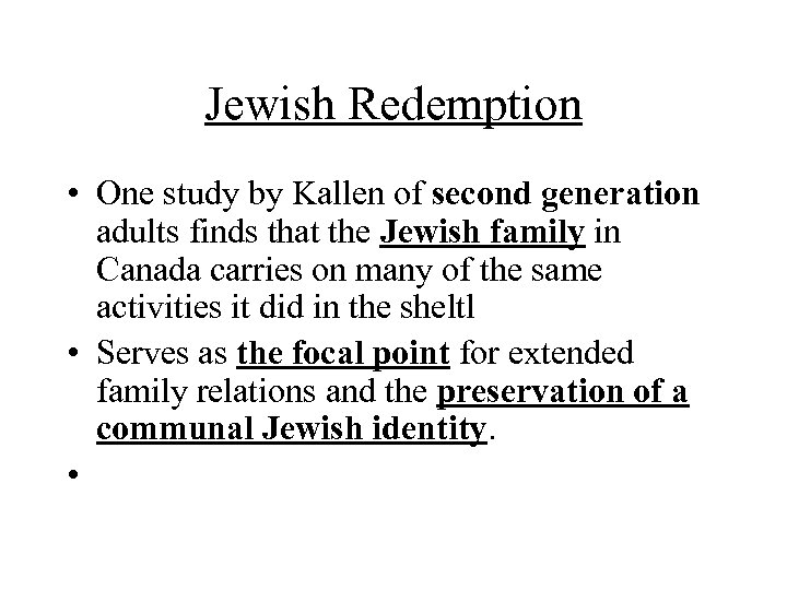 Jewish Redemption • One study by Kallen of second generation adults finds that the