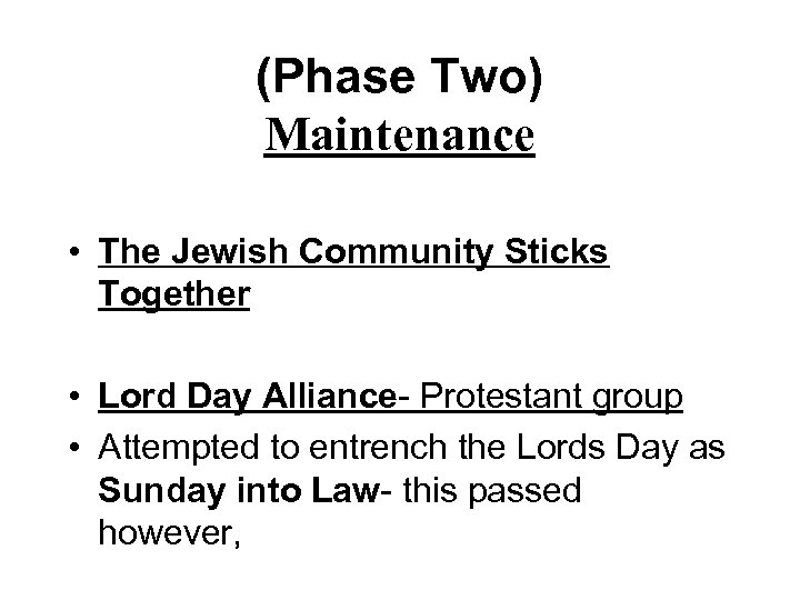 (Phase Two) Maintenance • The Jewish Community Sticks Together • Lord Day Alliance- Protestant