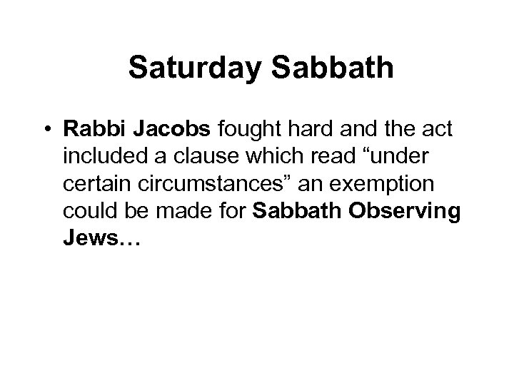 Saturday Sabbath • Rabbi Jacobs fought hard and the act included a clause