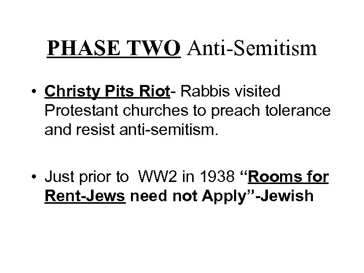 PHASE TWO Anti-Semitism • Christy Pits Riot- Rabbis visited Protestant churches to preach tolerance
