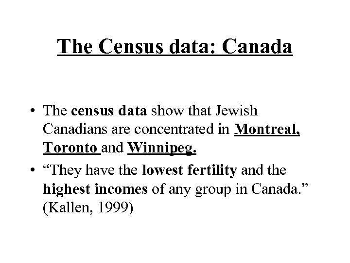 The Census data: Canada • The census data show that Jewish Canadians are concentrated