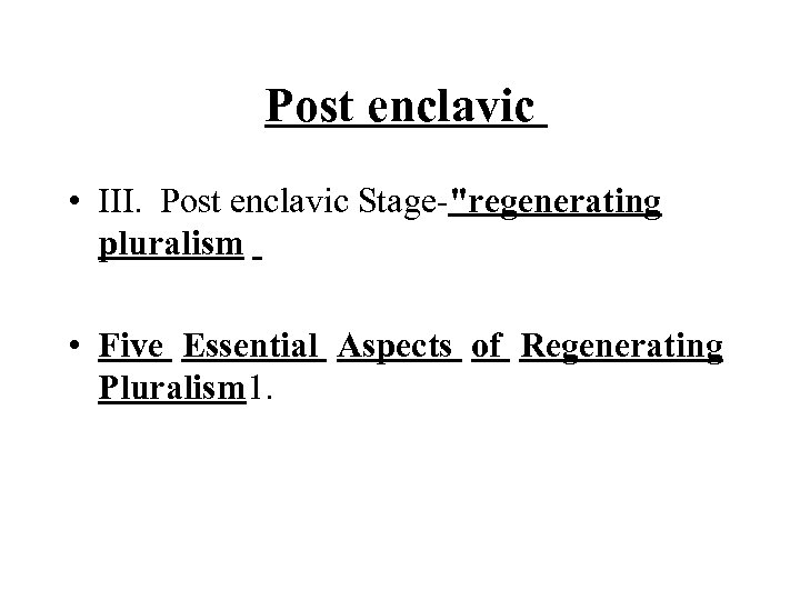 Post enclavic • III. Post enclavic Stage-