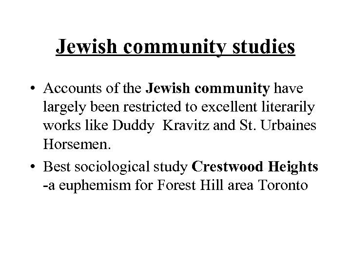 Jewish community studies • Accounts of the Jewish community have largely been restricted to