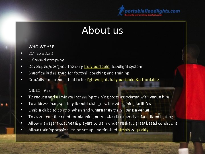 About us • • • WHO WE ARE 21 st Solutions UK based company