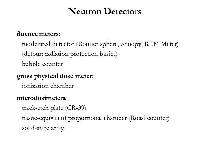 Neutron Detectors fluence meters: moderated detector (Bonner sphere, Snoopy, REM Meter) (detour: radiation protection