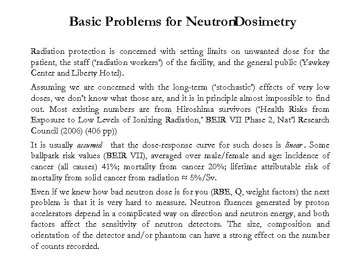 Basic Problems for Neutron. Dosimetry Radiation protection is concerned with setting limits on unwanted