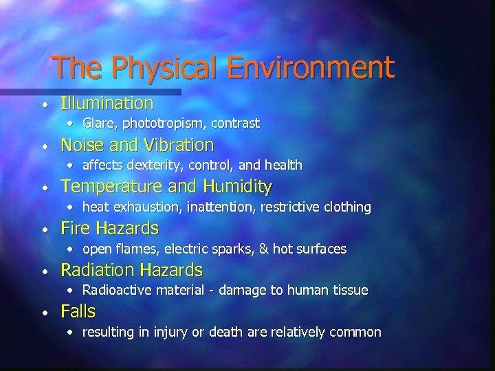 The Physical Environment • Illumination • Glare, phototropism, contrast • Noise and Vibration •