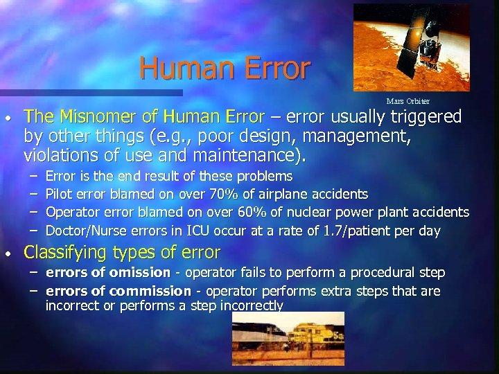 Human Error Mars Orbiter • The Misnomer of Human Error – error usually triggered