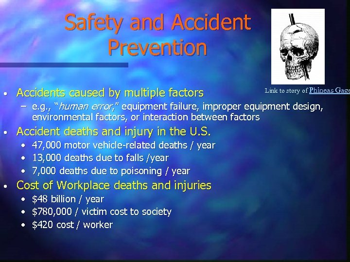 Safety and Accident Prevention • Accidents caused by multiple factors Link to story of