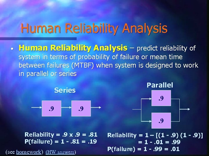Human Reliability Analysis • Human Reliability Analysis – predict reliability of system in terms