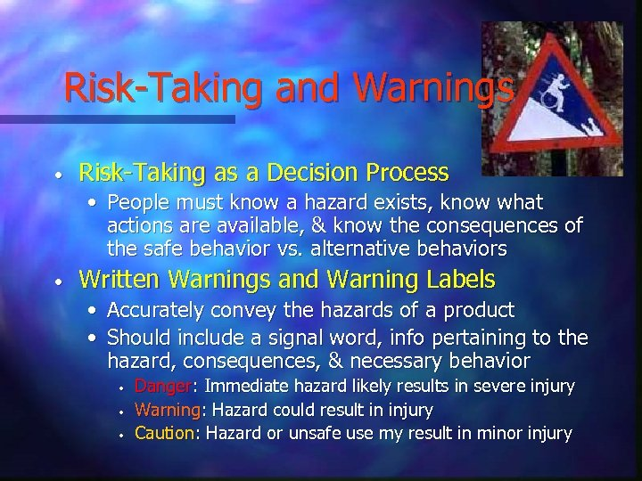 Risk-Taking and Warnings • Risk-Taking as a Decision Process • People must know a