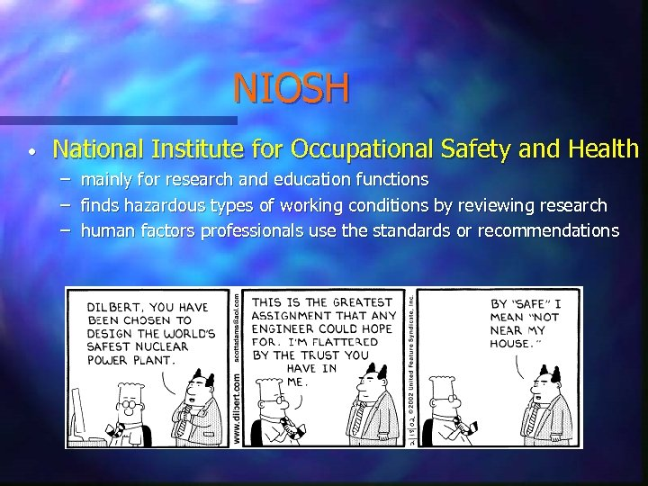 NIOSH • National Institute for Occupational Safety and Health – – – mainly for