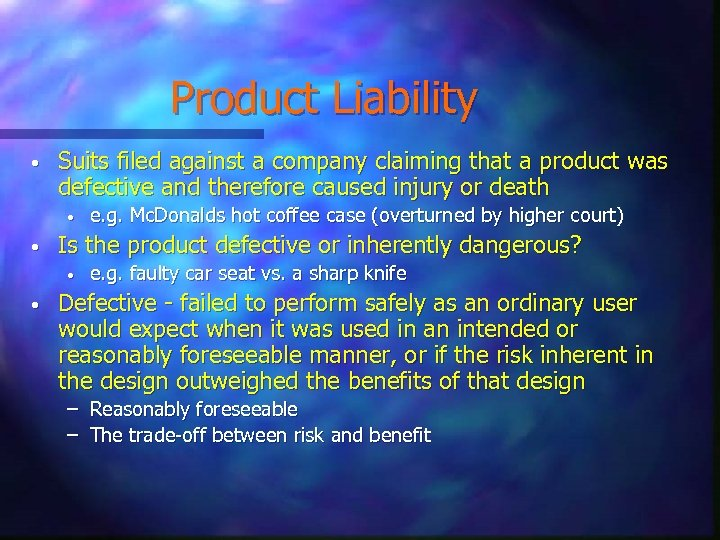 Product Liability • Suits filed against a company claiming that a product was defective