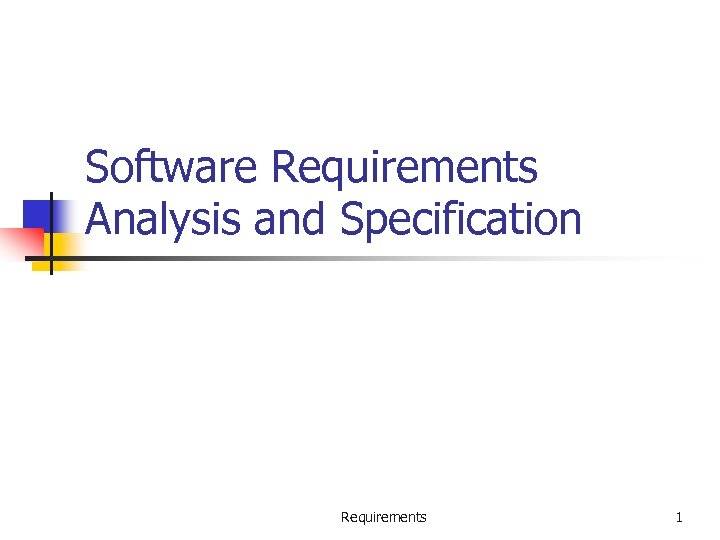 Software Requirements Analysis and Specification Requirements 1