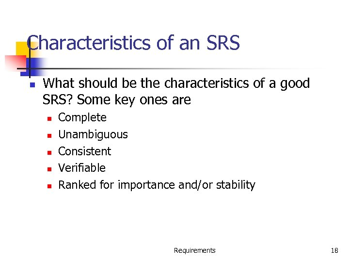 Characteristics of an SRS n What should be the characteristics of a good SRS?