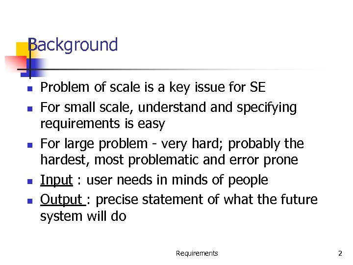Background n n n Problem of scale is a key issue for SE For