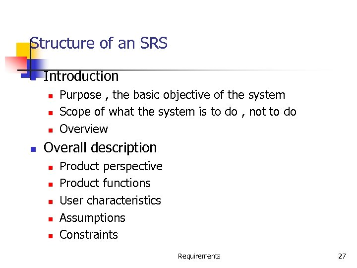 Structure of an SRS n Introduction n n Purpose , the basic objective of