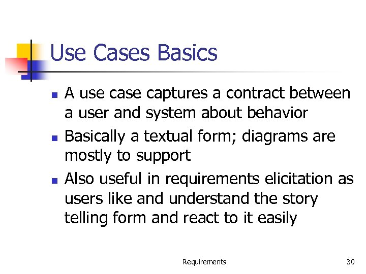 Use Cases Basics n n n A use captures a contract between a user