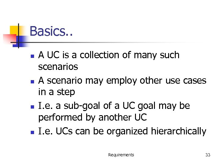 Basics. . n n A UC is a collection of many such scenarios A
