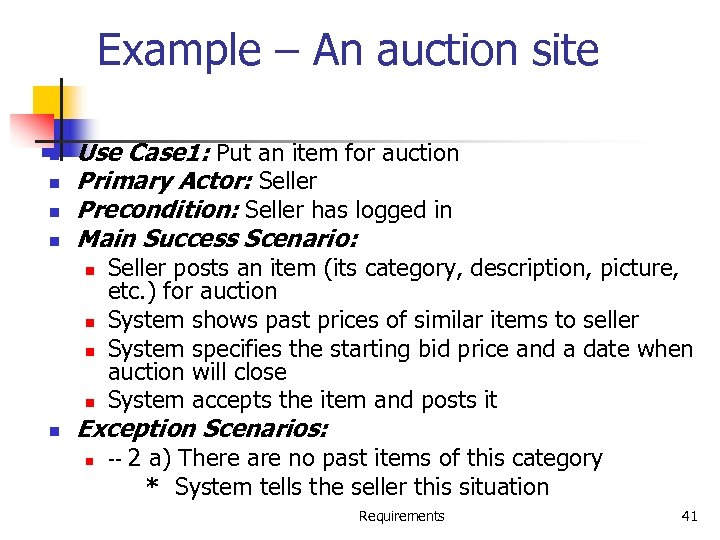 Example – An auction site n n Use Case 1: Put an item for