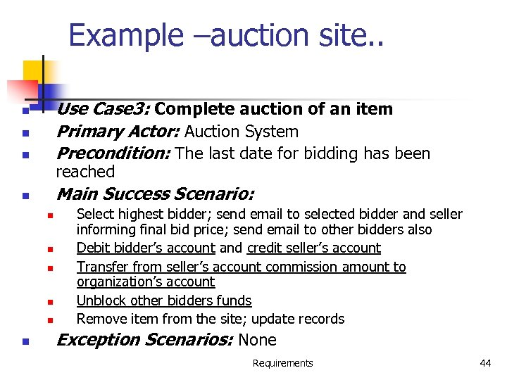 Example –auction site. . n Use Case 3: Complete auction of an item Primary