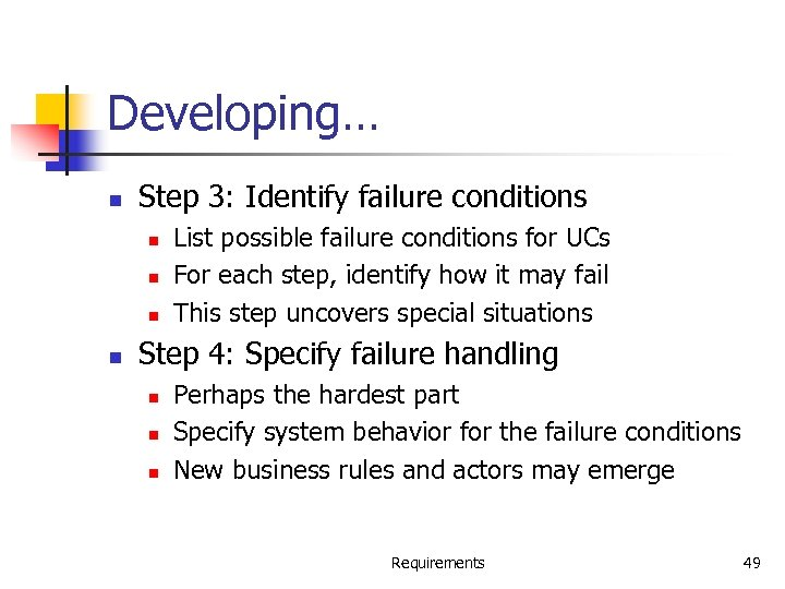 Developing… n Step 3: Identify failure conditions n n List possible failure conditions for