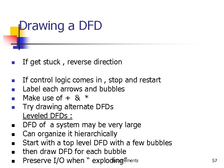Drawing a DFD n n n n n If get stuck , reverse direction