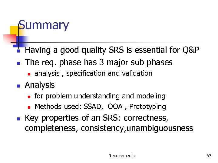 Summary n n Having a good quality SRS is essential for Q&P The req.