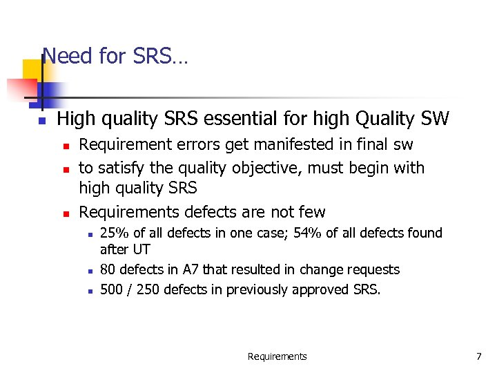 Need for SRS… n High quality SRS essential for high Quality SW n n