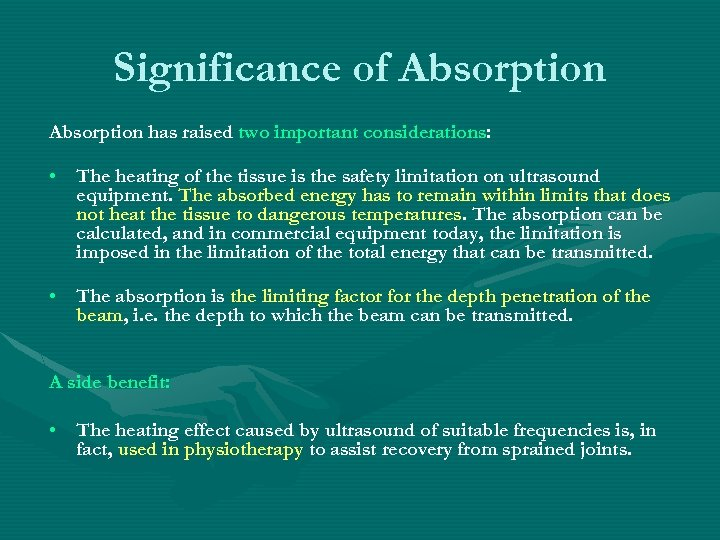 Significance of Absorption has raised two important considerations: • The heating of the tissue