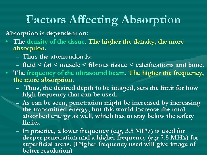 Factors Affecting Absorption is dependent on: • The density of the tissue. The higher