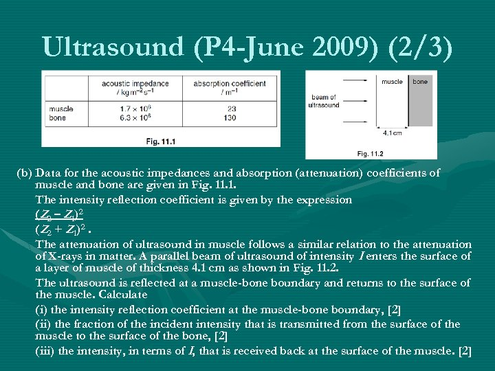 Ultrasound (P 4 -June 2009) (2/3) (b) Data for the acoustic impedances and absorption