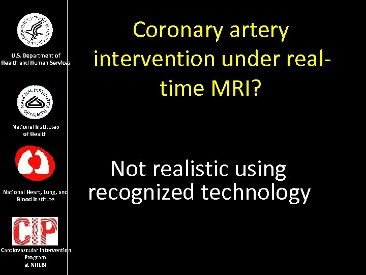 U. S. Department of Health and Human Services Coronary artery intervention under realtime MRI?